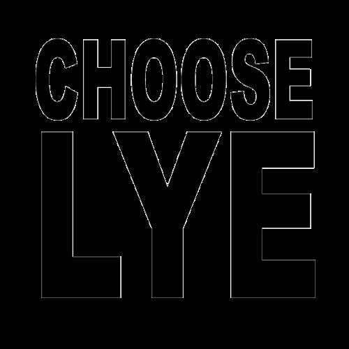 CHOOSE-LYE