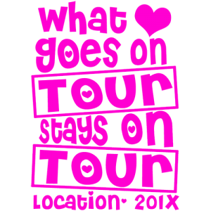 What Goes On Tour Stay - Ladies T Shirt