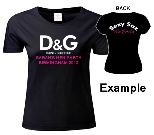 Drunk gorgeous hen party tee black country t shirts for Hen party t shirts