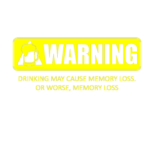Warning Drinking Causes Memory Loss