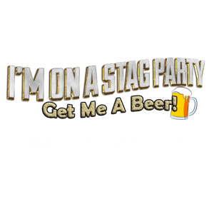 Im On A Stag Party - Get Me A Beer