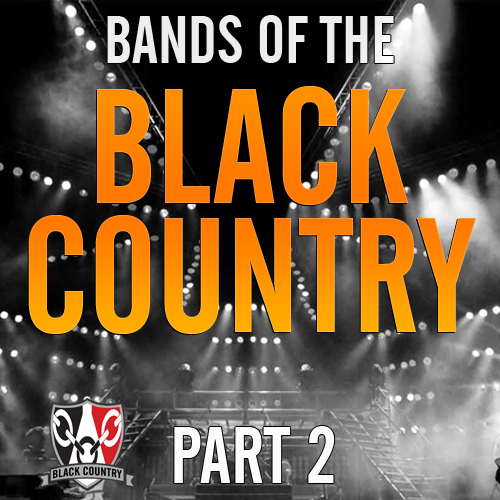 Famous Bands Of The Black Country Part 2
