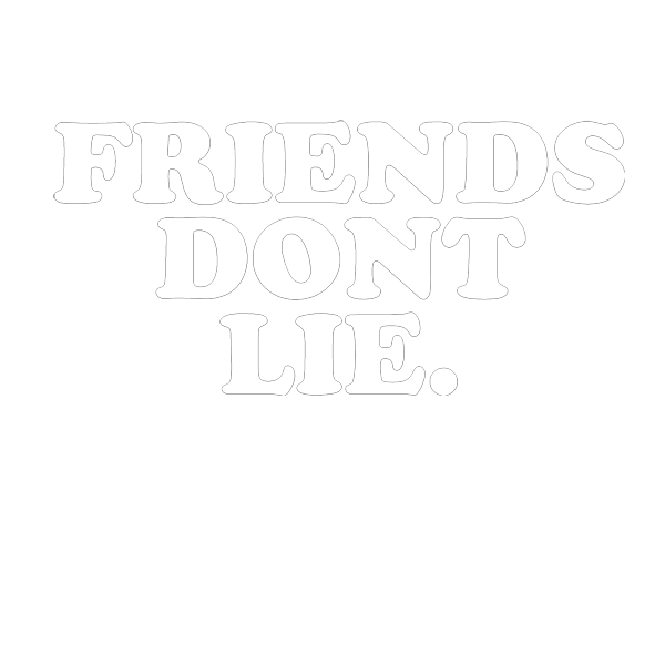 Friends-Dont-Lie