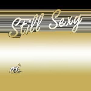 Still Sexy at - Custom Birthday T Shirt