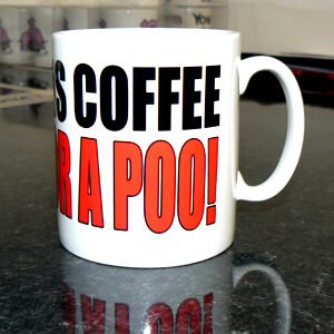 After This Coffee..Im Off For A Poo