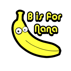 B Is For Nana