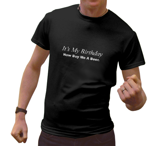 3be9e76cc It's My Birthday – Now Buy Me A Beer. | Black Country T Shirts