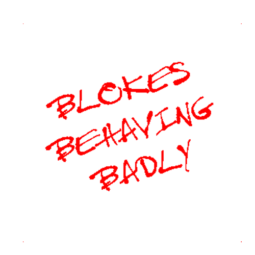 blokes-behaving-badly