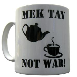 Mek Tay Not War Mug