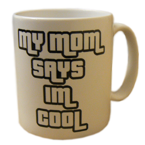 my-mom-says-im-cool-mug.jpg