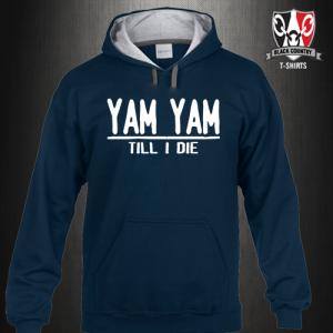 Yam Yam Till I Die Hoodie