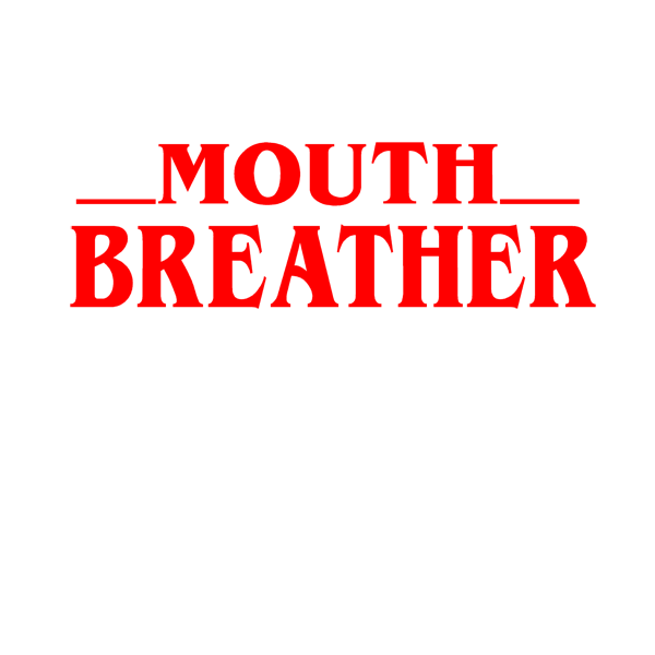 Mouth-Breather